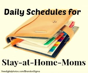 Daily Schedules for Stay-At-Home Moms -