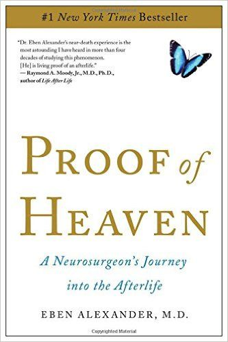 Proof of Heaven: A Neurosurgeon's Journey into the Afterlife: Eben Alexander: 9781451695199: Amazon.com: Books