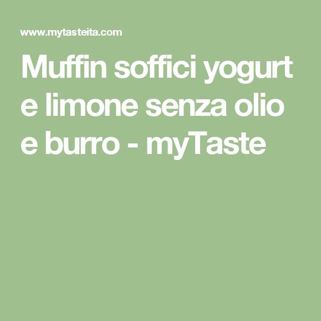Muffin soffici yogurt e limone senza olio e burro - myTaste