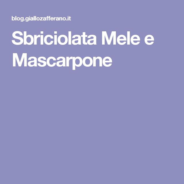 Sbriciolata Mele e Mascarpone