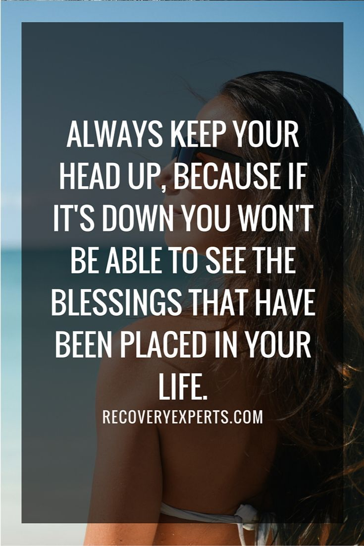 Motivational Quote: Always keep your head up, because if it's down you won't be able to see the blessings that have been placed in your life. Check out or latest blog post https://recoveryexperts.com/rebuzz/common-excuse-preventing-your-recovery/ entitled 'Common Excuse Preventing Your Recovery' or click the image above Change your outlook #positivity #livepositively