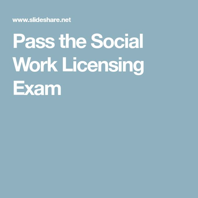 Pass the Social Work Licensing Exam