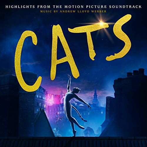 Original Motion Picture Soundtrack Ost From A Musical Fantasy Film Cats 2019 The Music By Andrew Lloyd Webber Cats Movie Soundtracks Cat Movie Soundtrack