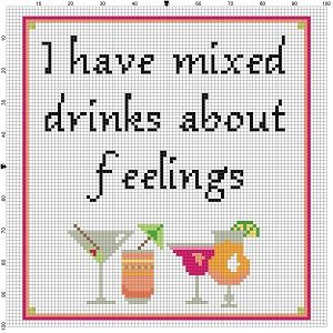 I have mixed drinks about feelings - Cross Stitch Pattern - this would make a good kitchen stitch or bar cross stitch