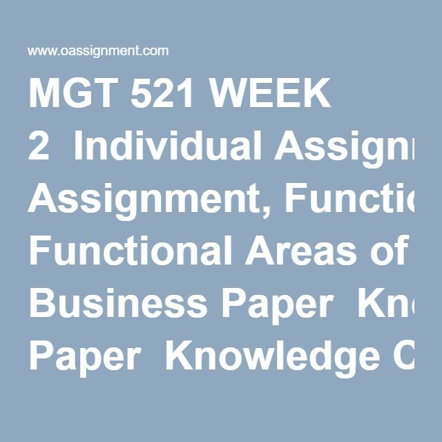 MGT 521 WEEK 2  Individual Assignment, Functional Areas of Business Paper  Knowledge Check  Discussion Questions 1 and 2