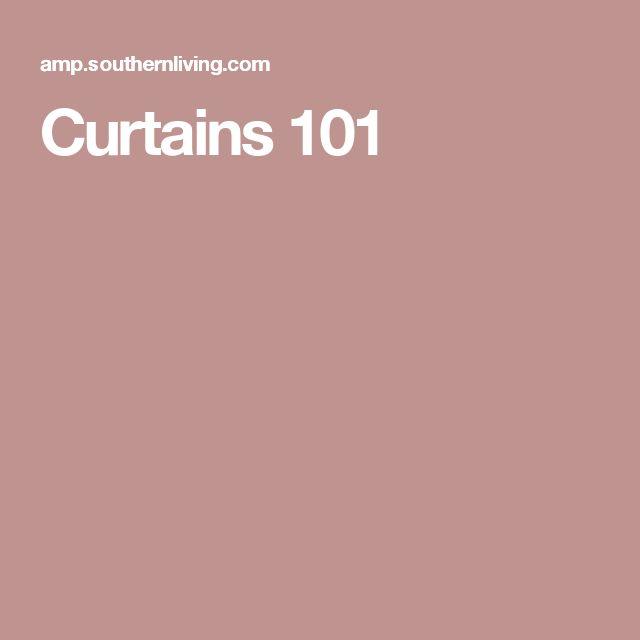 Curtains 101