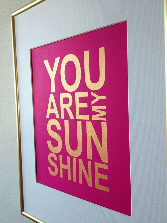 """Baby girl nursery gold quote print """"You are my sunshine"""" 8x10 Gold on Cosmo pink"""