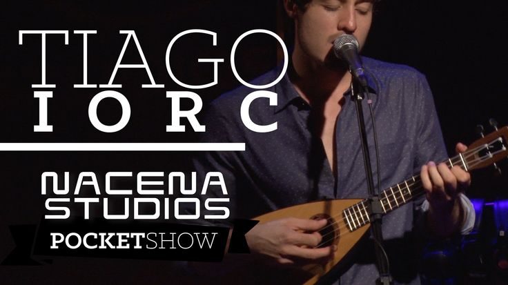 Tiago Iorc || It's a fluke || Nacena Studio Pocket Show