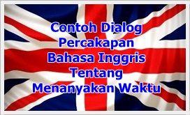 Contoh Dialog Percakapan Dalam Bahasa Inggris Tentang Waktu