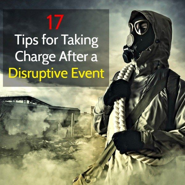 """Given that a disaster or disruptive event might occur without warning, what will do you do?  Here are 17 tips and solutions to the """"OH NO! What do I do now?"""" dilemma.  17 Tips for Taking Charge After a Disruptive Event 