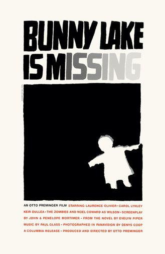 """""""Bunny Lake is Missing,"""" 1965 A utilização do recorte é extremamente original. O predomínio do preto com o recorte a branco dá a ideia de que o elemento está em falta o que faz jus ao título do filme. A relação entre o título do filme e a imagem está muito bem conseguida. É de salientar o estilo despreocupado no texto junto com o """"degradê"""" na palavra """"missing"""" - """"desaparecida"""" referindo-se mais uma vez ao elemento em falta na imagem."""