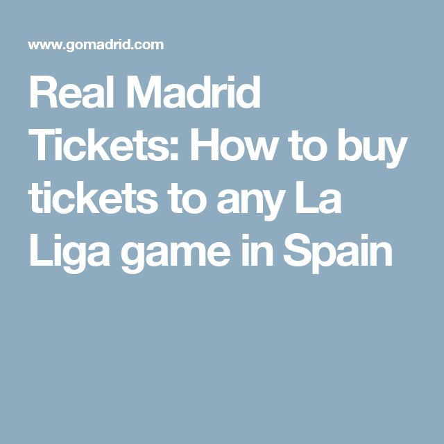 Real Madrid Tickets: How to buy tickets to any La Liga game in Spain