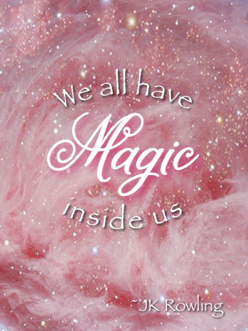 """We all have Magic inside us"" JK Rowling"
