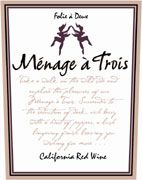 Menage a Trois Red Blend 2009 - it's not just about sex anymore.  :)