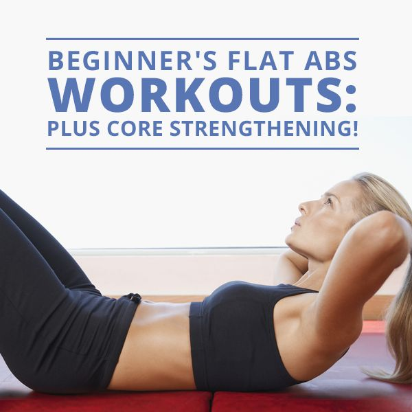Beginner's Flat Abs Workout - Plus Core Strengthening: An excellent starter workout for your flat belly!  #flatbelly #rippedabs #workouts