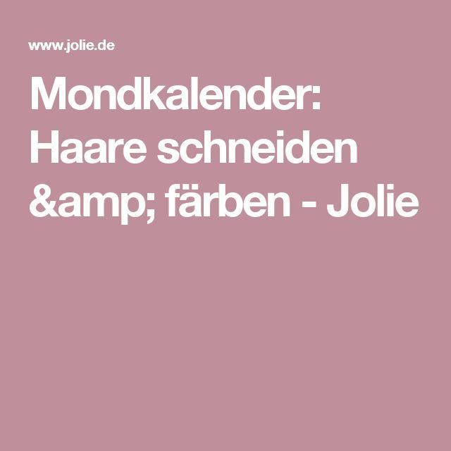 Mondkalender: Haare schneiden & färben - Jolie