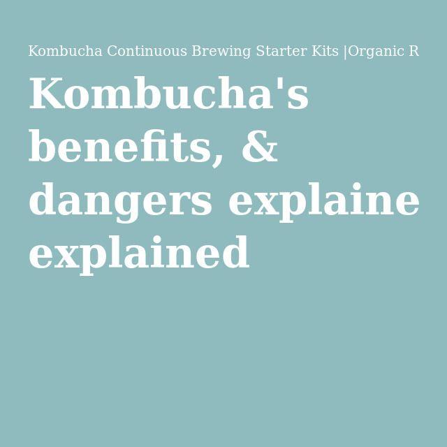 Kombucha's benefits, & dangers explained