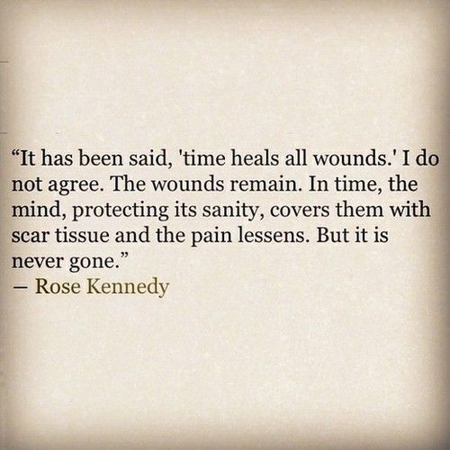 "Unbelievably true! Our minds ""protecting its sanity"" even set safety precautions against anyone or thing attempting to reopen the wounds. We don't even realize how great an effect wounds have on us until the wounds are to deep  painful to resurface. So I thought. Yes, wounds do not go away until you are willing to be healed by your Jehovah-Rapha. The God who heals!"