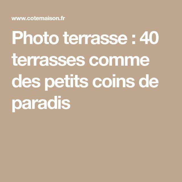 Photo terrasse : 40 terrasses comme des petits coins de paradis