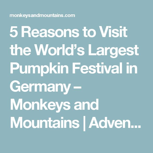 5 Reasons to Visit the World's Largest Pumpkin Festival in Germany – Monkeys and Mountains | Adventure Travel Blog