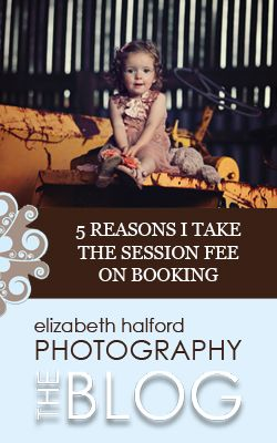 Why do I take the full session fee when clients book?Session Fee, Photographers Friends, Client Book, Elizabethhalford Com, Elizabeth Halford, Business Photography, Photography Misc, Photography Business, Full Session