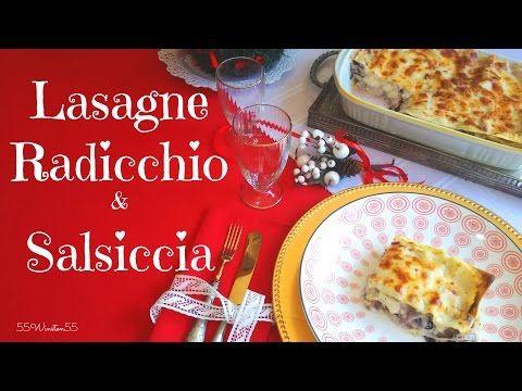 Lasagne Radicchio e Salsiccia ~ Speciale Menù di Natale - YouTube