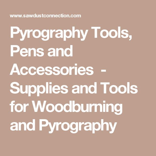 Pyrography Tools, Pens and Accessories  - Supplies and Tools for Woodburning and Pyrography