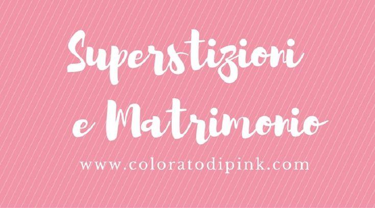 Superstizioni e Matrimonio: il binomio è inossidabile. Ne ho raccolte alcune, le più famose, per farti un po' ridere e un po' spaventare!