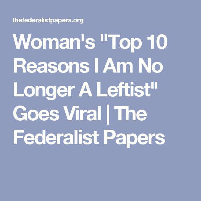 "Woman's ""Top 10 Reasons I Am No Longer A Leftist"" Goes Viral 