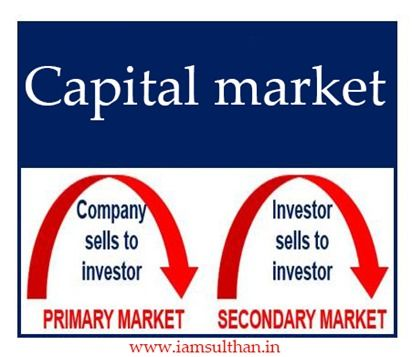 Capital market: Primary Market and Secondary Market  A capital market is a financial market in which long-term debt or equity-backed securities are bought and sold. Capital market is segmented in to two market Primary Market and Secondary Market.  Primary Market  Primary market provides an opportunity to Government and corporations to raise funds through issue of securities. The securities may be issued in the domestic or international markets at face value or at a discount (below their face…