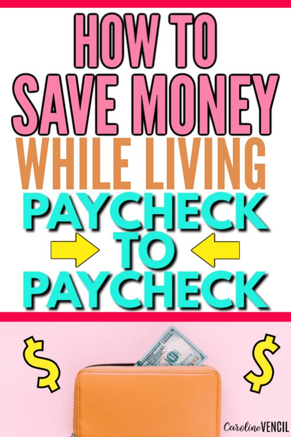 How to Save Money When You Live Paycheck-to-Paycheck – Saving Money