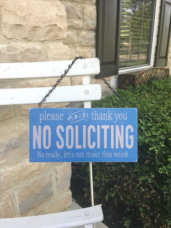 1000 ideas about no soliciting on pinterest no - Funny soliciting signs ...