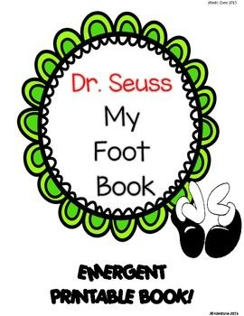 "Dr. Seuss ... ""My Foot Book"" .. an Emergent Reader BookThis is an Emergent Reader using predictable text covering the Dr. Seuss theme Unit! This is perfect for Read to Self and Your Student Book Boxes!!! Use this Printable Emergent Leveled Reader with your students or children at home for your Dr."