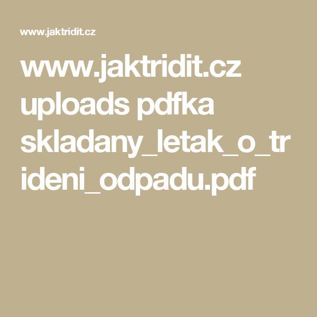 www.jaktridit.cz uploads pdfka skladany_letak_o_trideni_odpadu.pdf