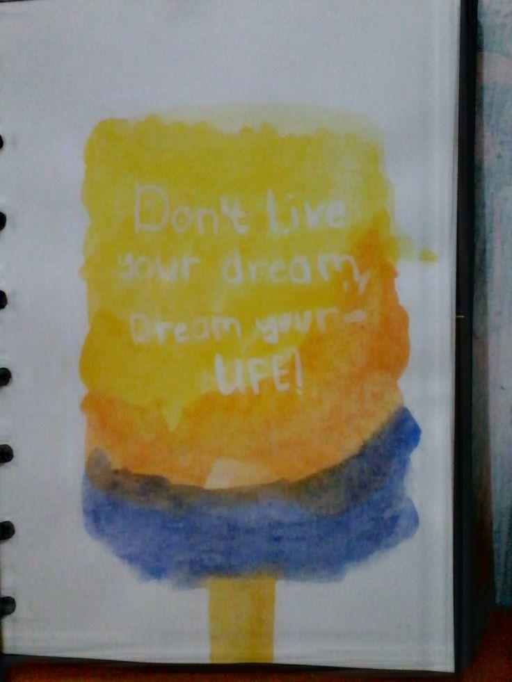 Don't Live your dream, Dream your Life _123klan