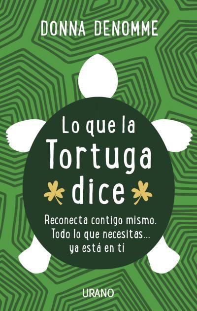Lo que la tortuga dice // Donna DeNomme // Urano Crecimiento personal (Ediciones Urano)