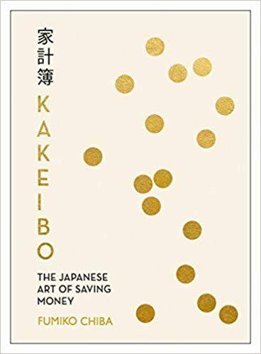 Kakeibo: The Japanese Art of Saving Money: Fumiko Chiba: 9781405936132: AmazonSm… – Saving money budgeting