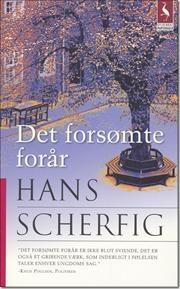Det forsømte forår af Hans Scherfig, ISBN 9788702040531