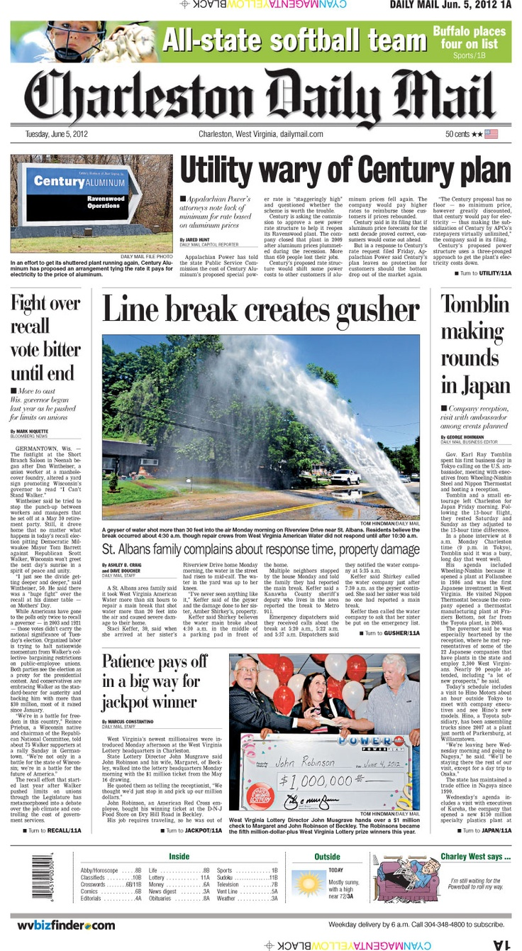 The big story for Tuesday is the state utility board's concern with Century Aluminum's plan to reduce its electric bills. The front page feature goes to St. Albans, where a line break sent a 30-foot plume of water onto a family's property, much to its chagrin. Also, a Beckley man didn't think he had a million-dollar Powerball ticket, until no one else stepped up to claim the prize.