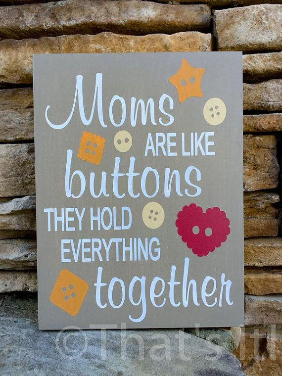 ***Mothers Day Special*** Free matching Mothers Day card with every purchase until Mothers Day!!  Mothers sign Moms are like buttons, they hold everything together. Great Mothers Day gift, mothers birthday gift. 9 x 12 hand painted wood sign. Putty color background with multi-colored buttons and white lettering - or choose your own colors! Just message me if you need changes.  Ships in one to two business days following purchase. Please check out the shipping and policies tab for more…