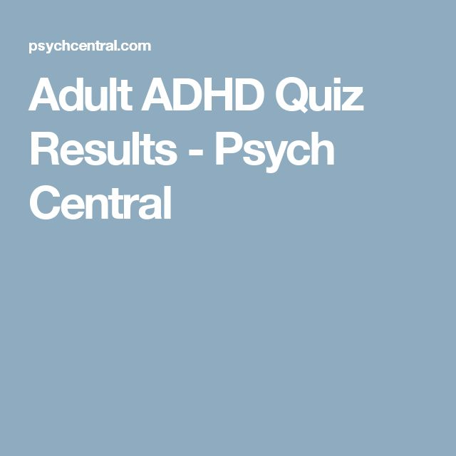 Adult ADHD Quiz Results - Psych Central
