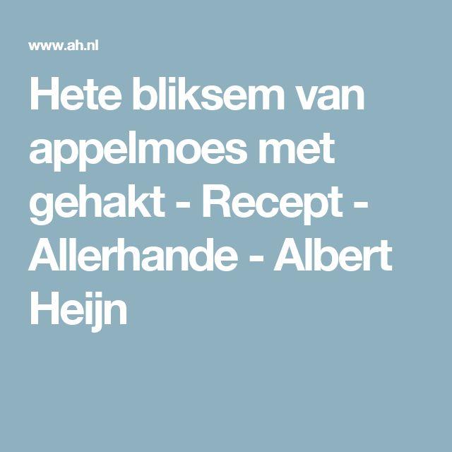 Hete bliksem van appelmoes met gehakt  - Recept - Allerhande - Albert Heijn