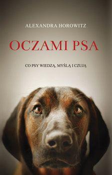 Oczami psa. Co psy wiedzą, myślą, czują - Horowitz Alexandra za 33,99 zł | Książki empik.com