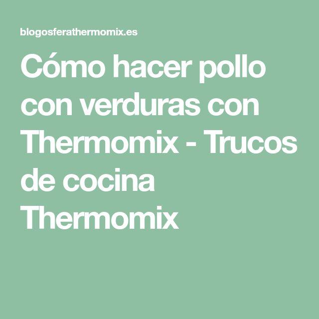 Cómo hacer pollo con verduras con Thermomix - Trucos de cocina Thermomix