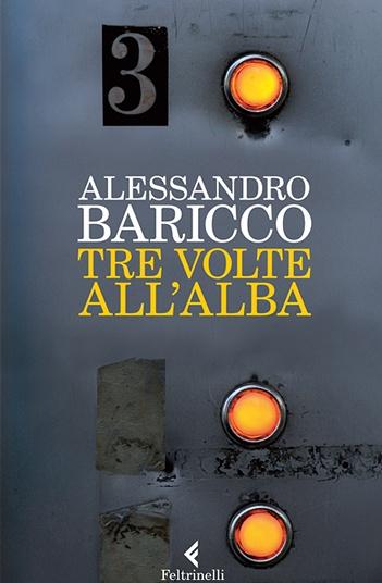 """""""Tre volte all'alba"""" ♥ Baricco"""