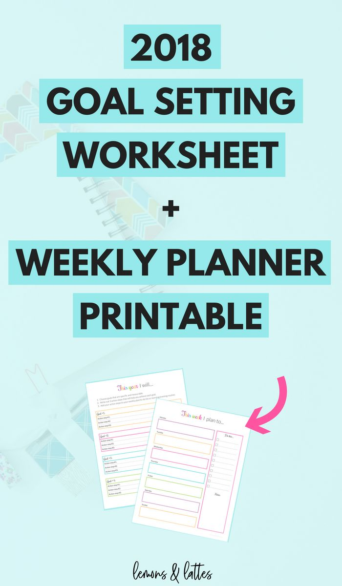 Set goals for the new year and plan the action steps that will get you there with the free 2018 goal setting worksheet and weekly planner printable template!