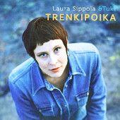 Laura Sippola: Trenkipoika (Siionin virsien uustulkintaa)