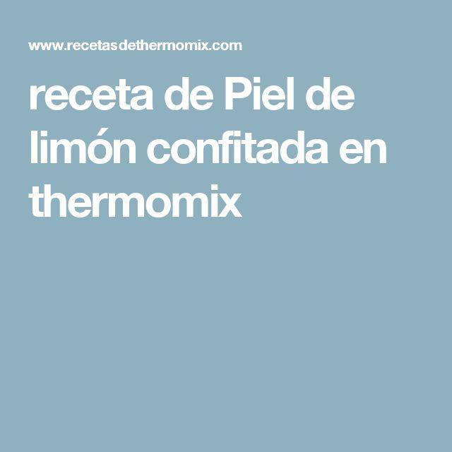 receta de Piel de limón confitada en thermomix