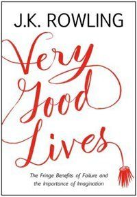 Very Good Lives by J.K. Rowling | Hardcover | chapters.indigo.ca | #MostAnticipated
