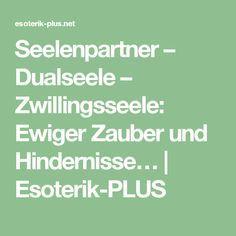 Seelenpartner – Dualseele – Zwillingsseele: Ewiger Zauber und Hindernisse… | Esoterik-PLUS